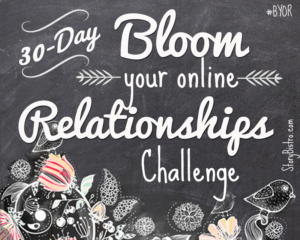Art for Bloom Your Online Relationships Challenge