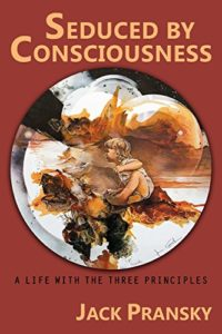 seduced by consciousness jack pransky